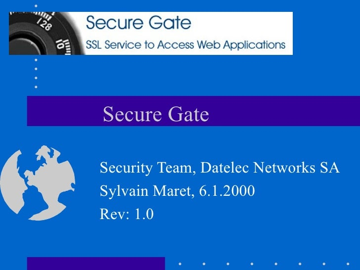 Secure Gate Security Team, Datelec Networks SA Sylvain Maret, 6.1.2000 Rev: 1.0