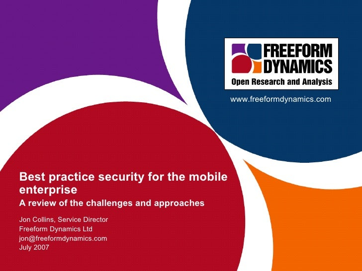Best practice security for the mobile enterprise A review of the challenges and approaches Jon Collins, Service Director F...