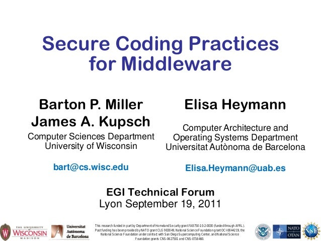 1Secure Coding Practicesfor MiddlewareEGI Technical ForumLyon September 19, 2011This research funded in part by Department...
