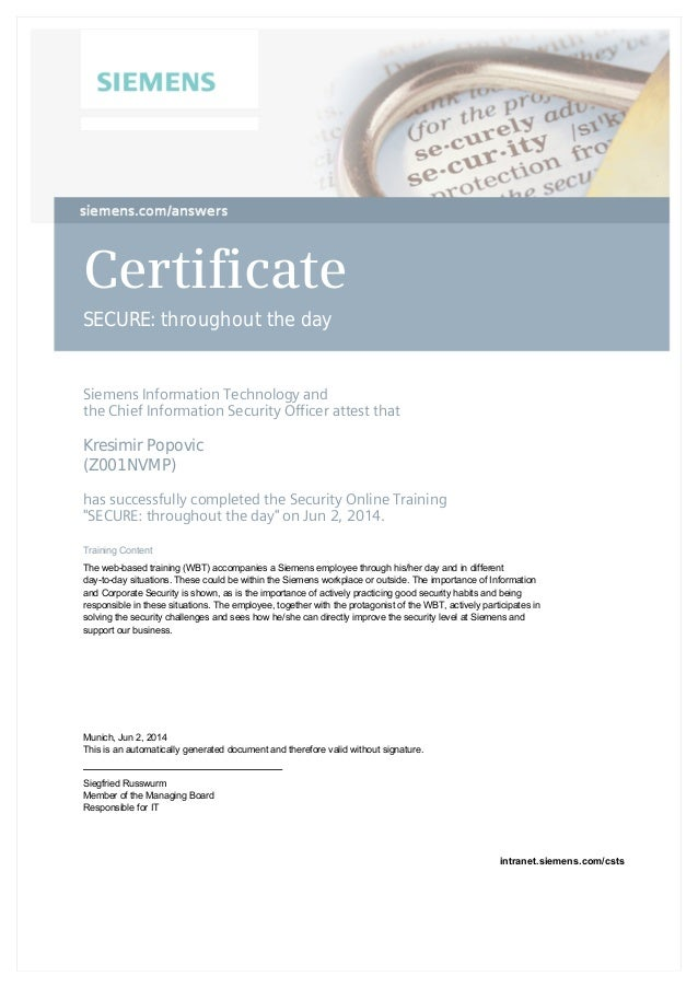 Certificate SECURE: throughout the day Siemens Information Technology and the Chief Information Security Officer attest th...