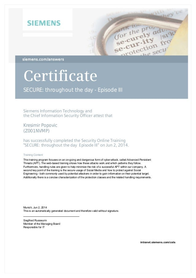 Certificate SECURE: throughout the day - Episode III SiemensInformationTechnologyand theChiefInformationSecurityOff...