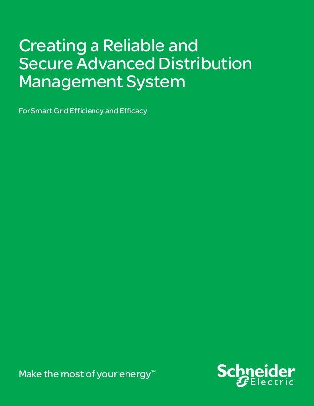 Creating a Reliable andSecure Advanced DistributionManagement SystemFor Smart Grid Efficiency and EfficacyMake the most of...