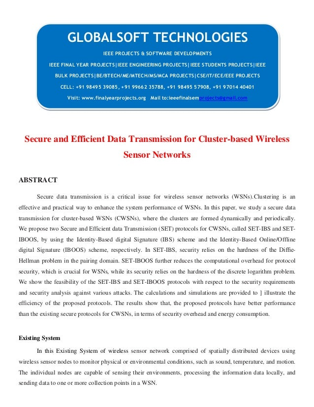 JAVA 2013 IEEE PARALLELDISTRIBUTION PROJECT Secure and efficient data transmission for cluster based wireless sensor networks