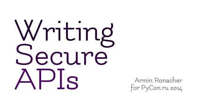 """Writing Secure APIs"" Armin Ronacher, PyCon Ru 2014"