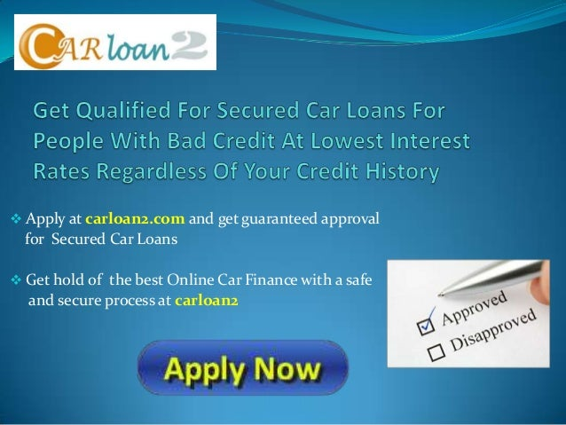 Secured Car Loans For People With Bad Credit