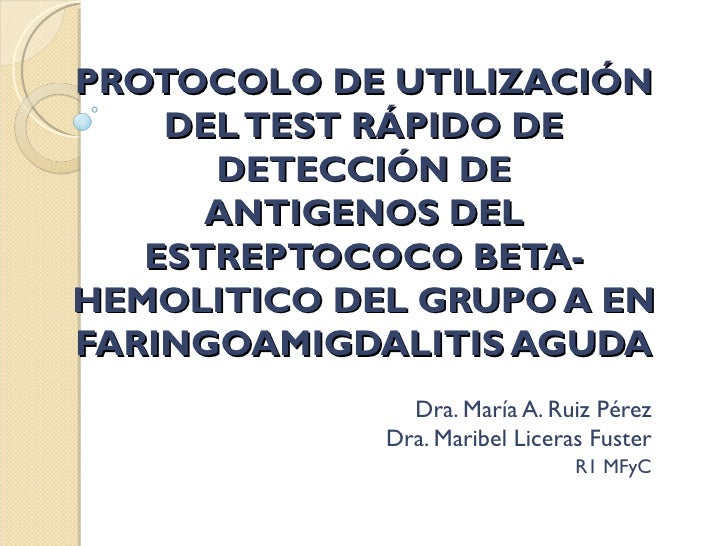 PROTOCOLO DE UTILIZACIÓN    DEL TEST RÁPIDO DE      DETECCIÓN DE      ANTIGENOS DEL   ESTREPTOCOCO BETA-HEMOLITICO DEL GRU...