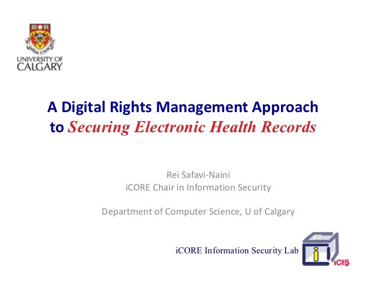 A!Digital!Rights!Management!Approach! to!Securing El t i Health Records t S       i Electronic H lth R    d               ...