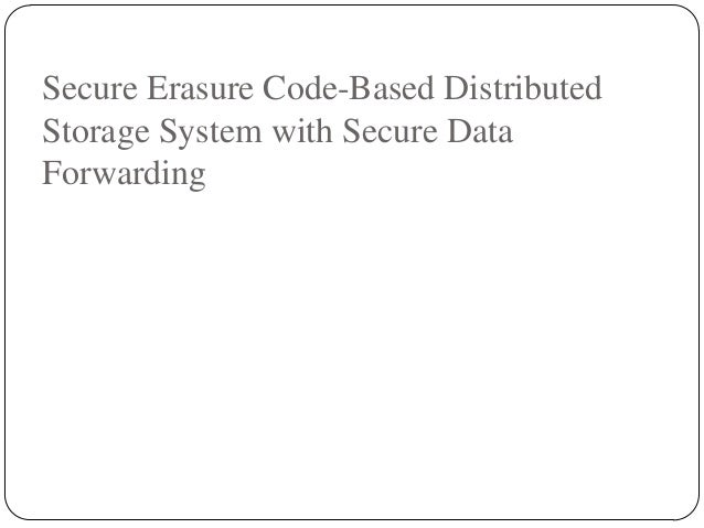 Secure Erasure Code-Based Distributed Storage System with Secure Data Forwarding