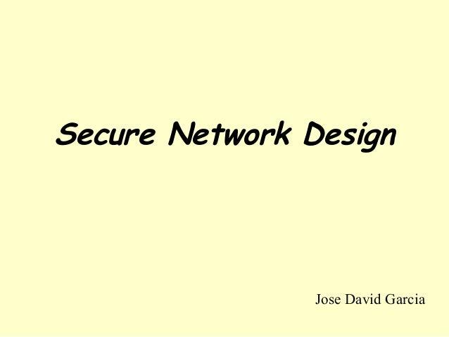Secure Network Design                Jose David Garcia