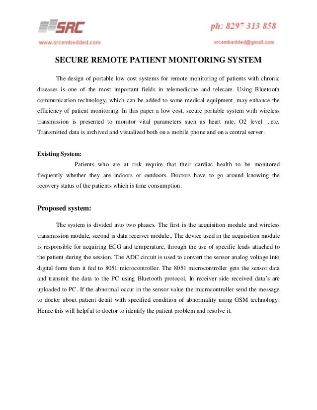 SECURE REMOTE PATIENT MONITORING SYSTEM The design of portable low cost systems for remote monitoring of patients with chr...