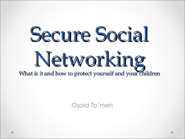 Secure social networking
