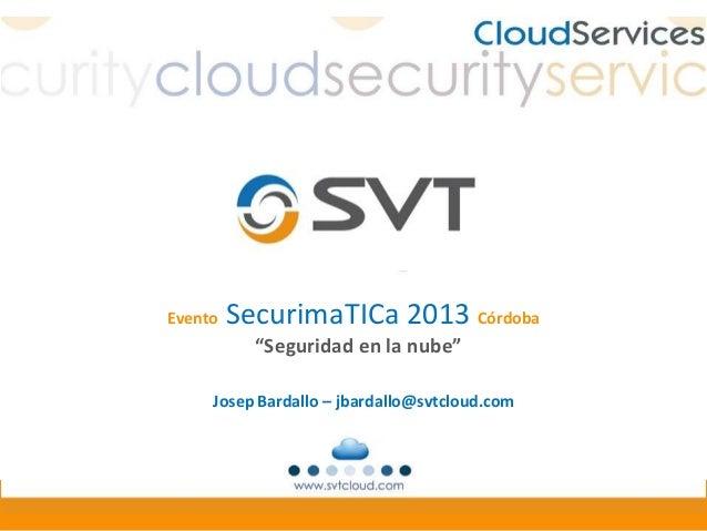 Securima ti ca 2013 - seguridad en la nube