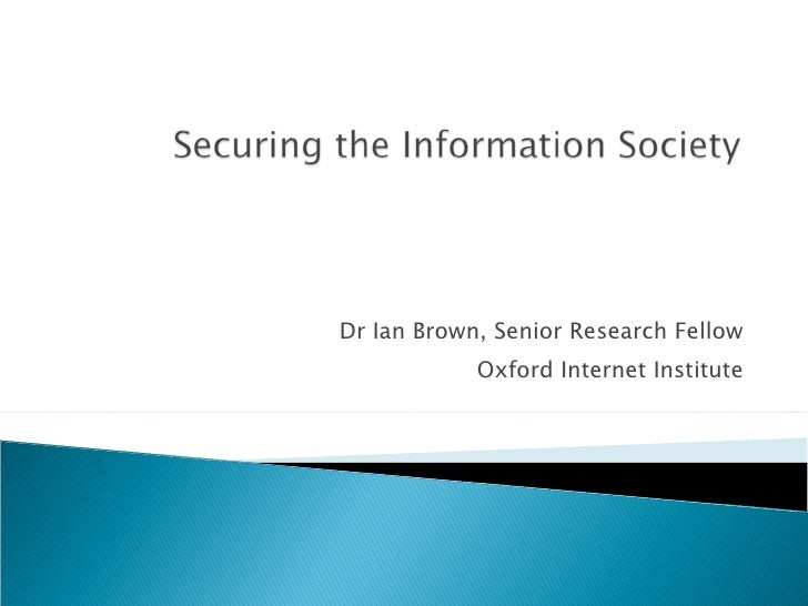 Dr Ian Brown, Senior Research Fellow Oxford Internet Institute