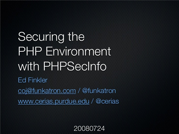 Securing the PHP Environment with PHPSecInfo - OSCON 2008