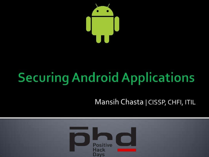 Manish Chasta - Securing Android Applications
