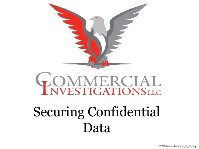 Securing Confidential Data CI Webinar Series January 2014
