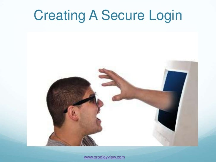 Creating A Secure Login       www.prodigyview.com