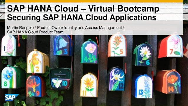 SAP HANA Cloud – Virtual BootcampSecuring SAP HANA Cloud Applications