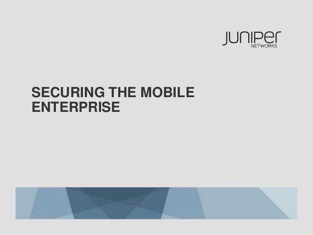 Securing the Mobile Enterprise
