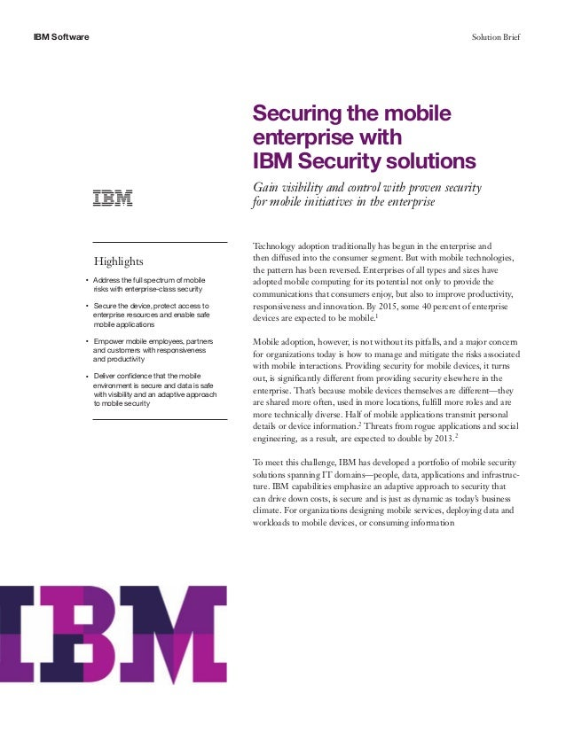 IBM Software Solution BriefSecuring the mobileenterprise withIBM Security solutionsGain visibility and control with proven...