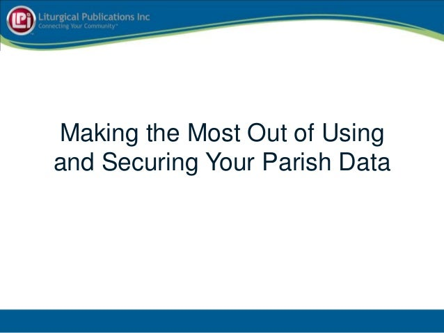 Making the Most Out of Using and Securing Your Parish Data