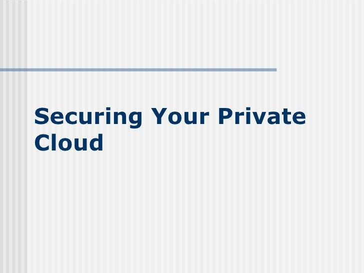 Securing your private cloud