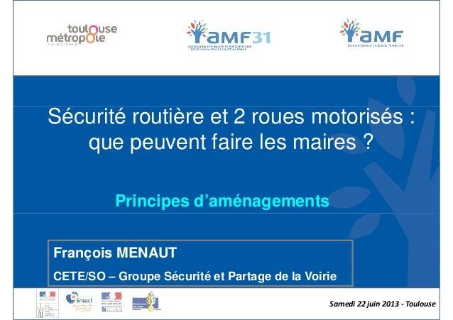 Sécurité routière et 2 roues motorisés :Sécurité routière et 2 roues motorisés :que peuvent faire les maires ?Principes d'...