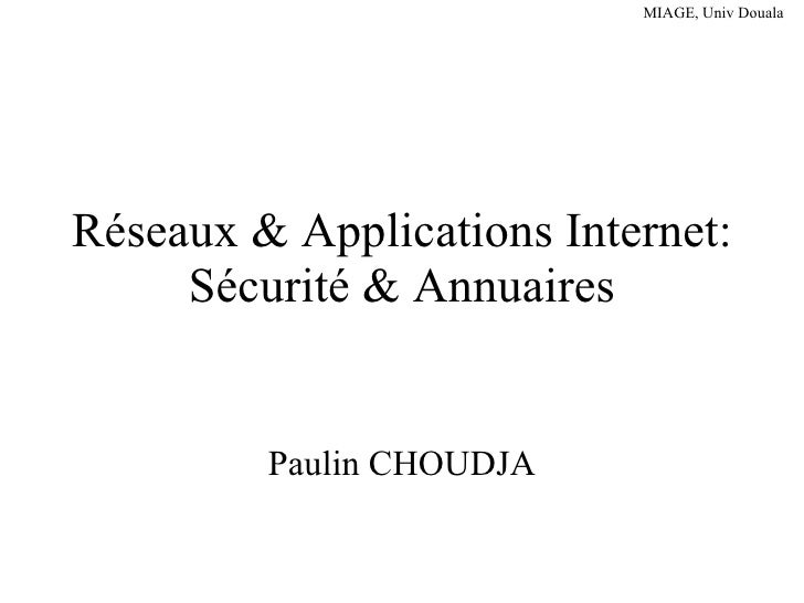 Réseaux & Applications Internet: Sécurité & Annuaires Paulin CHOUDJA