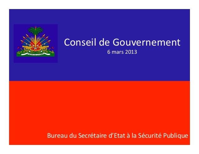 Conseil de Gouvernement                                6 mars 2013 Bureau du Secrétaire d'Etat à la...