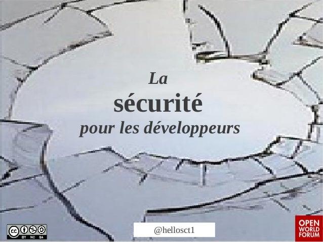 La  sécurité  pour les développeurs  @hellosct1
