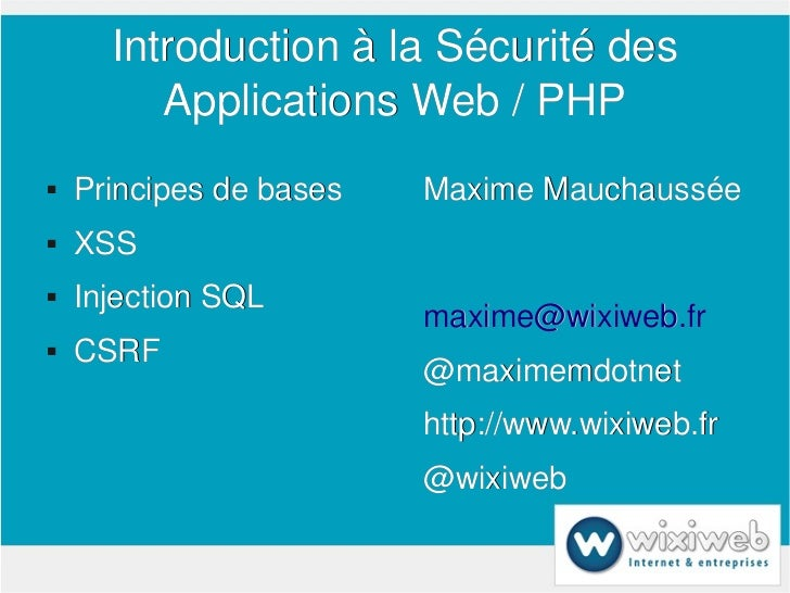 IntroductionàlaSécuritédes             ApplicationsWeb/PHP       Principesdebases   MaximeMauchaussée       X...