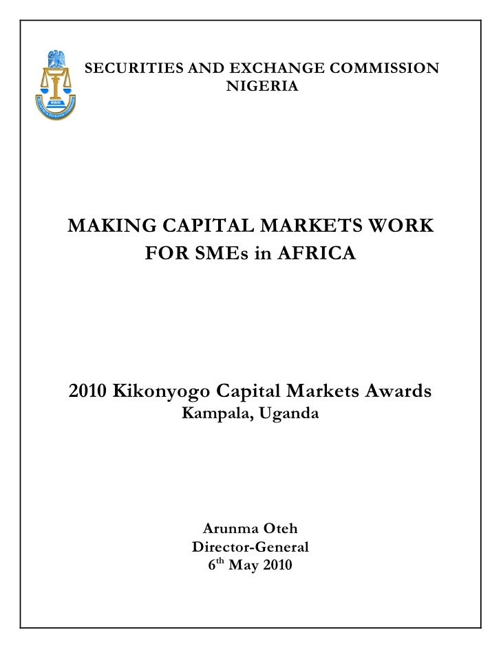 SECURITIES AND EXCHANGE COMMISSION               NIGERIAMAKING CAPITAL MARKETS WORK     FOR SMEs in AFRICA2010 Kikonyogo C...