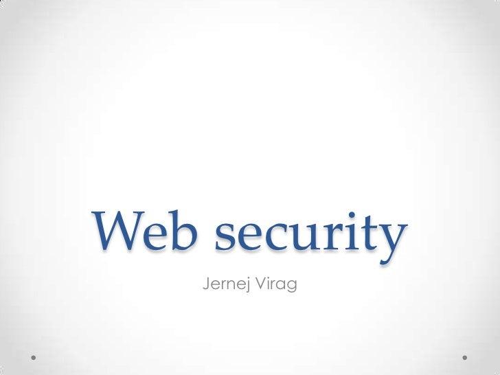 Web security<br />Jernej Virag<br />