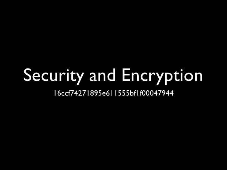 Security and Encryption    16ccf74271895e611555bf1f00047944