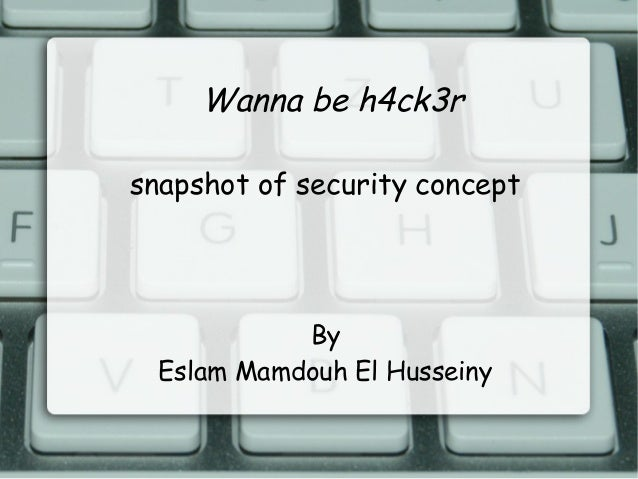 Wanna be h4ck3r snapshot of security concept By Eslam Mamdouh El Husseiny