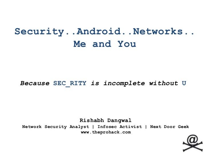 Security..Android..Networks..Me and You