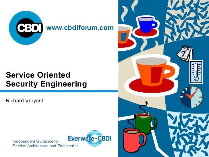 Service Oriented Security Engineering Richard Veryard