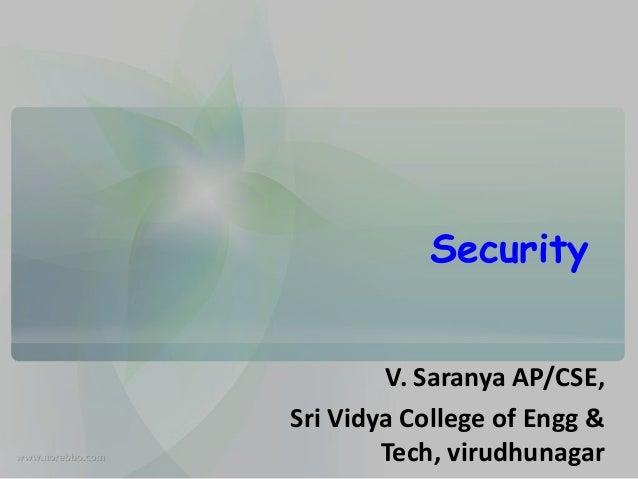 Security V. Saranya AP/CSE, Sri Vidya College of Engg & Tech, virudhunagar