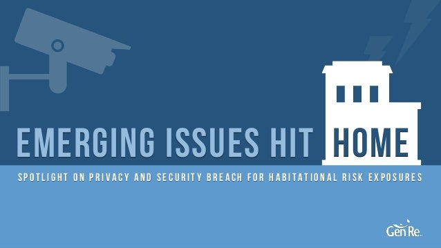Emerging issues hit HOME spotlight on Privacy and Security Breach for Habitational risk exposures