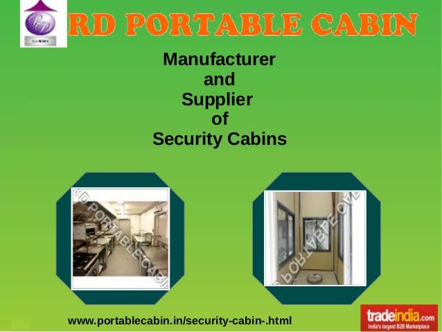 Manufacturer and Supplier of Security Cabins  www.portablecabin.in/security-cabin-.html