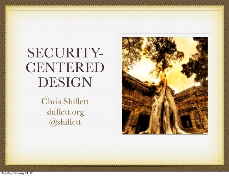 SECURITY-                  CENTERED                   DESIGN                           Chris Shiflett                      ...