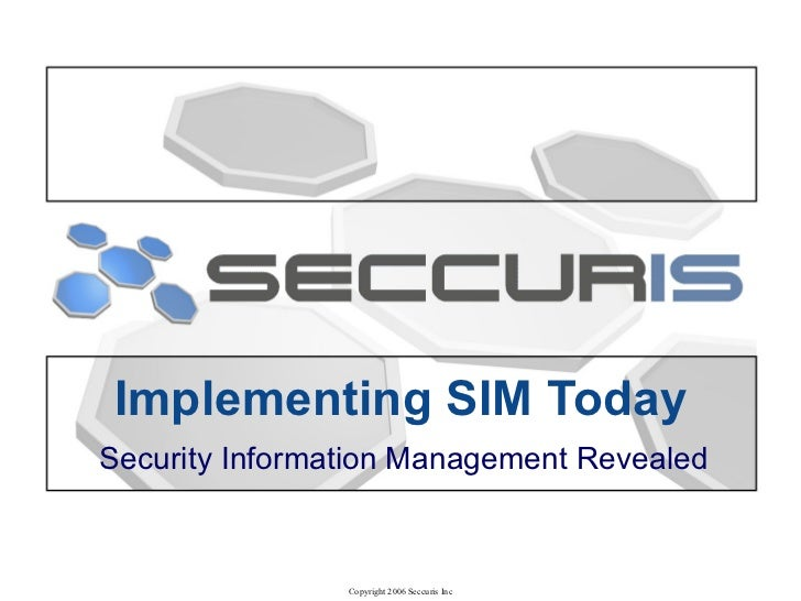 Implementing SIM Today Security Information Management Revealed