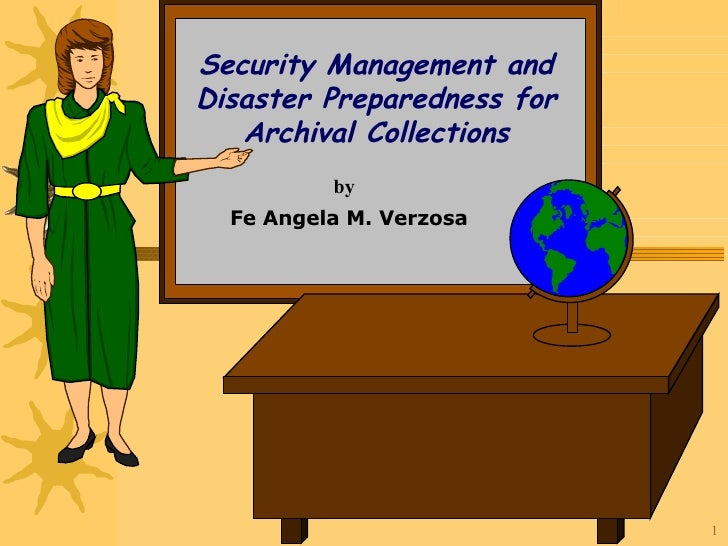 Security Management and Disaster Preparedness for Archival Collections by Fe Angela M. Verzosa