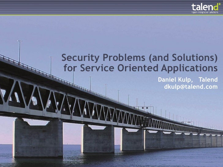 Security Problems (and Solutions)                for Service Oriented Applications                                    Dani...