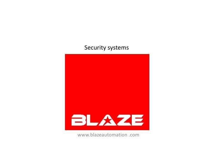 Security systems<br />www.blazeautomation .com<br />