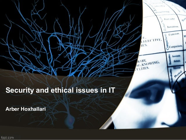 Security and ethical issues - Arber Hoxhallari