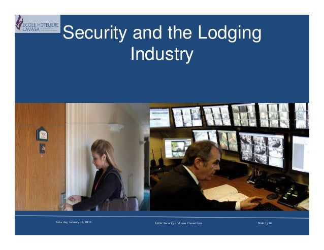 Security and the Lodging            IndustrySaturday, January 19, 2013   AHLA: Security and Loss Prevention   Slide 1 /36