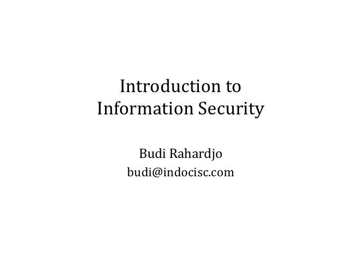 Introductionto InformationSecurity       BudiRahardjo    budi@indocisc.com