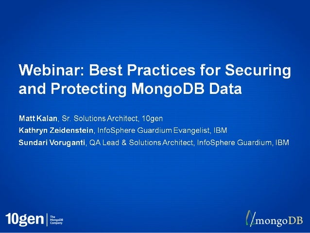 Webinar: Best Practices for Securing and Protecting MongoDB Data