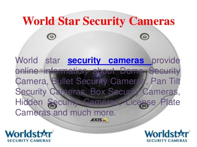 World Star Security Cameras World star security cameras provide online information about Dome Security Camera, Bullet Secu...